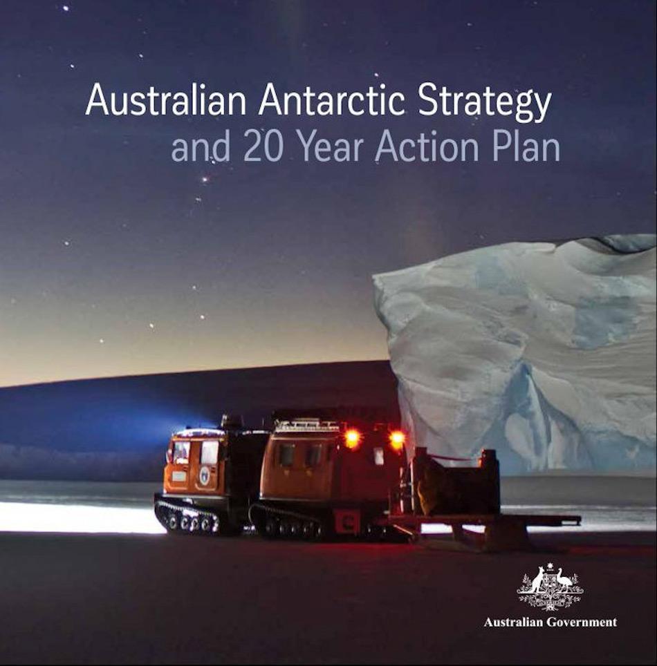Der australische Antarktis Strategie- und Aktionsplans für die nächsten 20 Jahre sichert die Zukunft für Forschung in der Antarktis. (Das Dokument kann hier heruntergeladen werden.